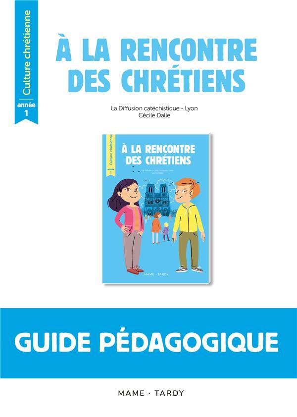 A LA RENCONTRE DES CHRETIENS  -  CULTURE CHRETIENNE  -  ANNEE 1  -  LIVRE DU MAITRE