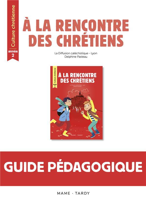 A LA RENCONTRE DES CHRETIENS  -  CULTURE CHRETIENNE  -  ANNEE 2  -  LIVRE DU MAITRE
