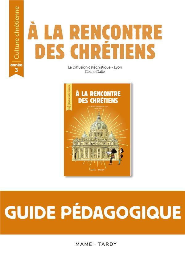 A LA RENCONTRE DES CHRETIENS  -  CULTURE CHRETIENNE  -  ANNEE 3  -  LIVRE DU MAITRE