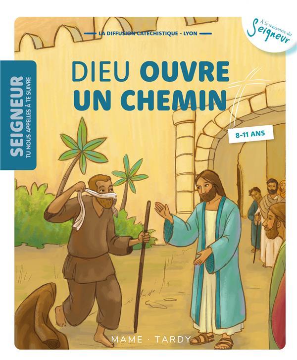 DIEU OUVRE UN CHEMIN  -  8-11 ANS  -  MODULE 8