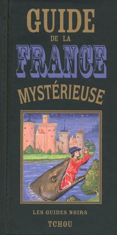 GUIDE DE LA FRANCE MYSTERIEUSE  TCHOU