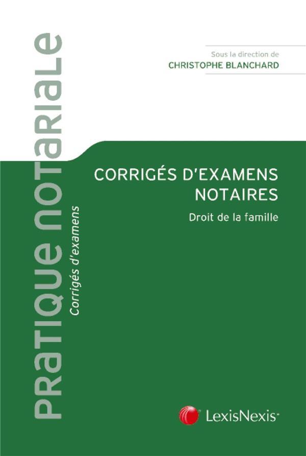CORRIGES D EXAMENS NOTAIRES  DROIT DE LA FAMILLE