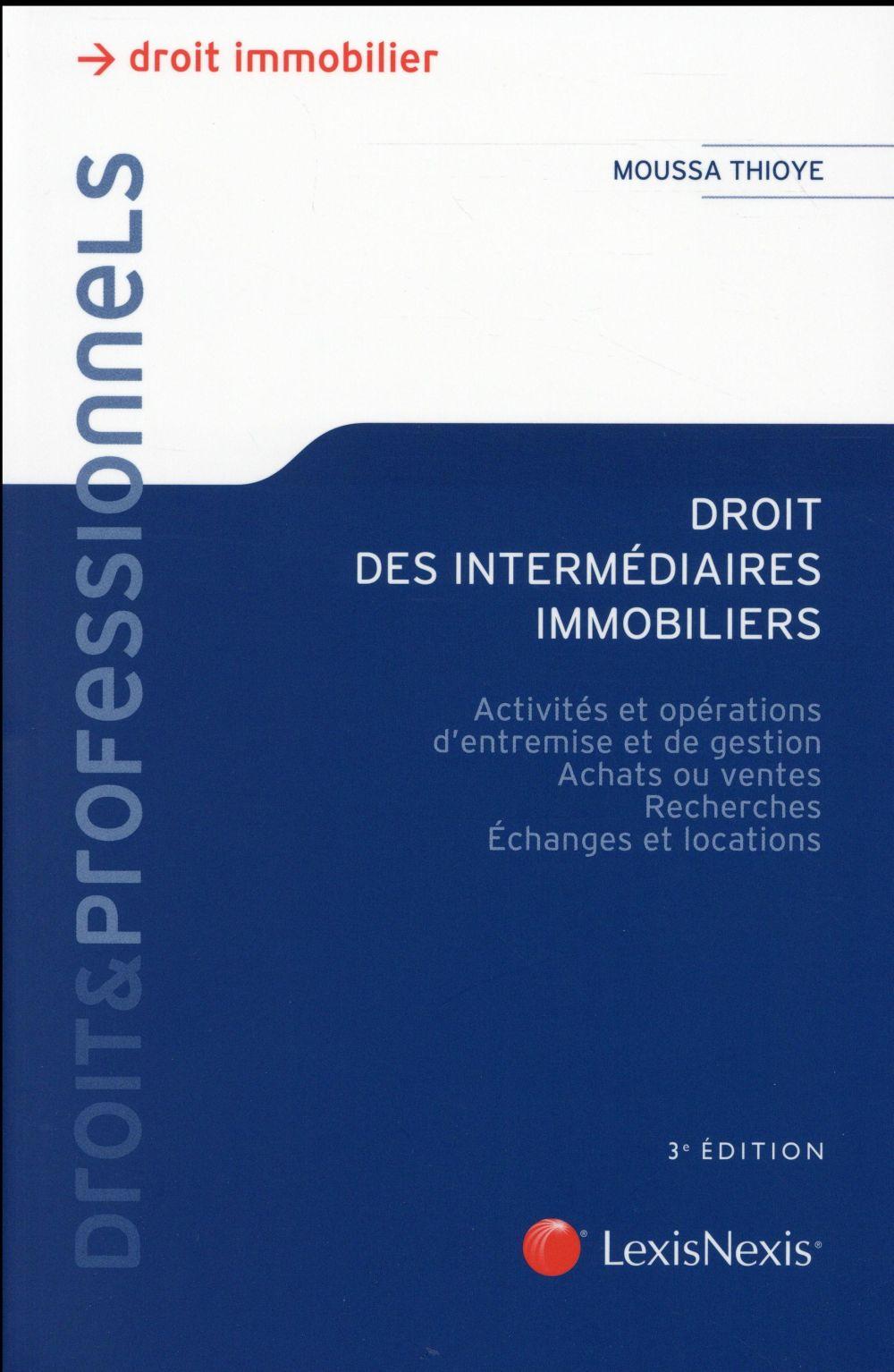 DROIT DES INTERMEDIAIRES IMMOBILIERS ACTIVITES ET OPERATIONS D'ENTREMISE ET DE GESTION, ACHATS OU VE