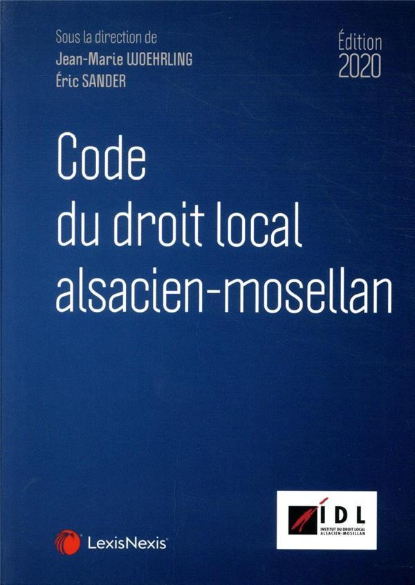 code du droit local alsacien-mosellan (édition 2020) WOEHRLING/SANDER Lexis Nexis/Litec