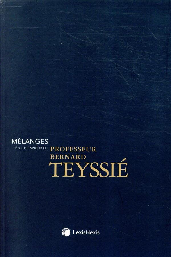 MELANGES EN L'HONNEUR DU PROFESSEUR BERNARD TEYSSIE