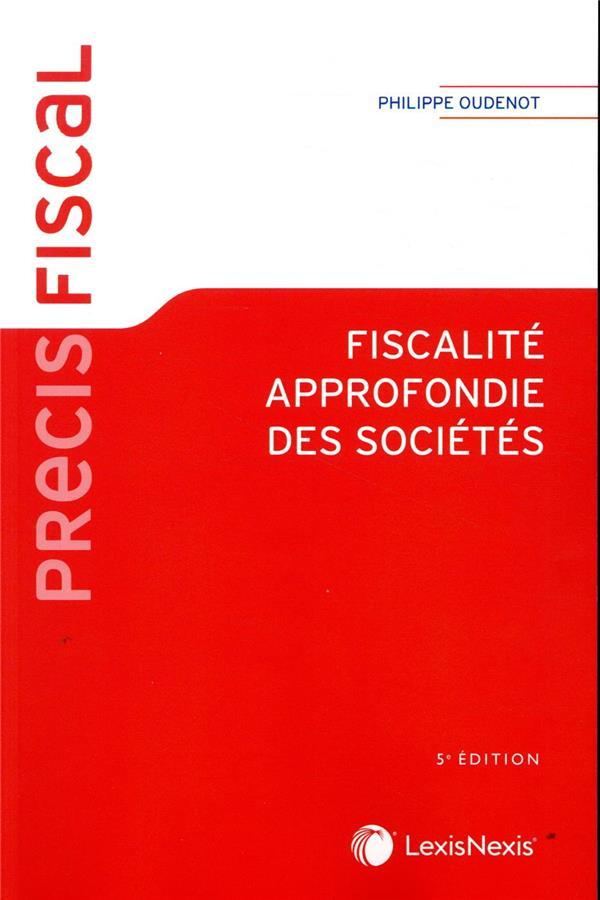 FISCALITE APPROFONDIE DES SOCIETES (5E EDITION)