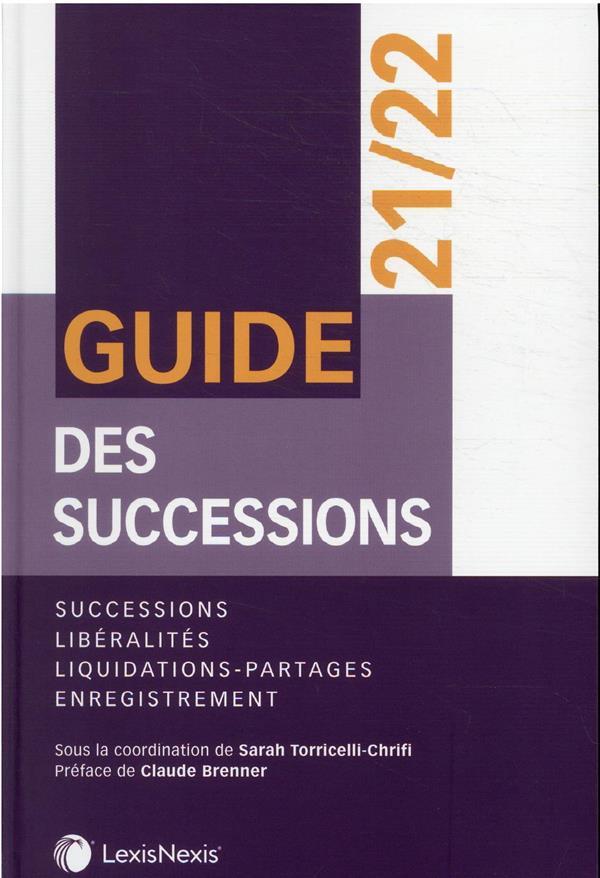 GUIDE DES SUCCESSIONS : SUCCESSIONS, LIBERALITES, LIQUIDATIONS-PARTAGES, ENREGISTREMENT (4E EDITION)