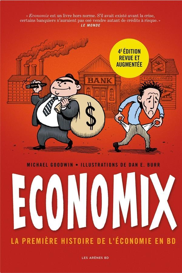 GOODWIN, MICHAEL  - ECONOMIX : LA PREMIERE HISTOIRE DE L'ECONOMIE EN BD (4E EDITION)