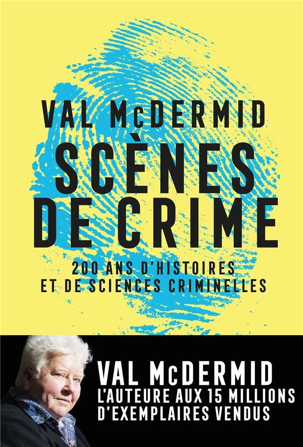 - SCENES DE CRIME - HISTOIRE DES SCIENCES CRIMINELLES