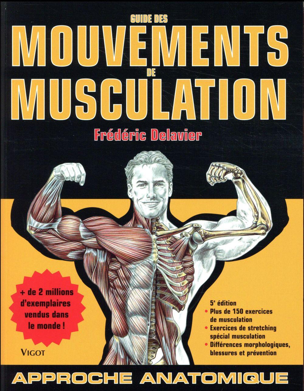 GUIDE DES MOUVEMENTS DE MUSCULATION (5E EDITION) DELAVIER F. VIGOT