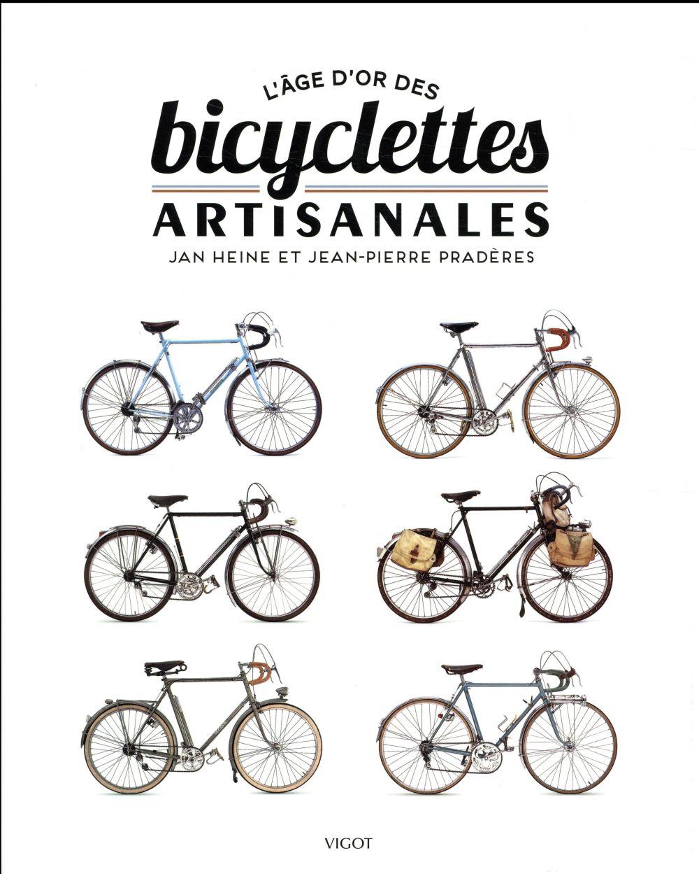 L'AGE D'OR DES BICYCLETTES ARTISANALES HEINE JAN T. Vigot