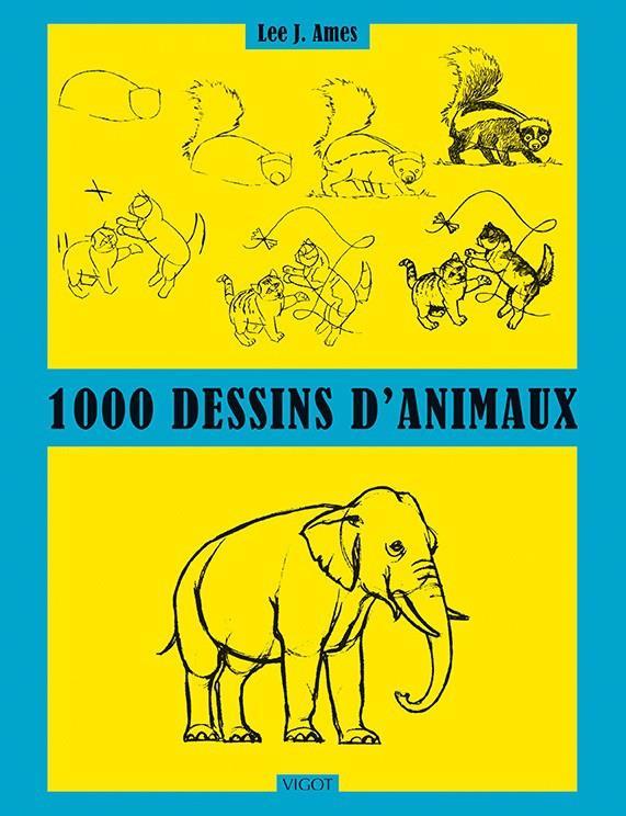 1000 DESSINS D'ANIMAUX JAMES LEE J VIGOT