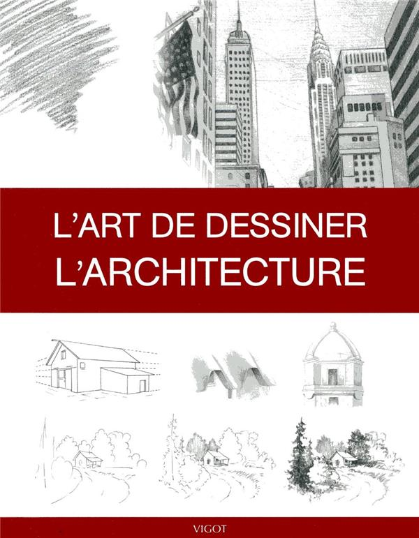 L'ART DE DESSINER  -  L'ARCHITECTURE
