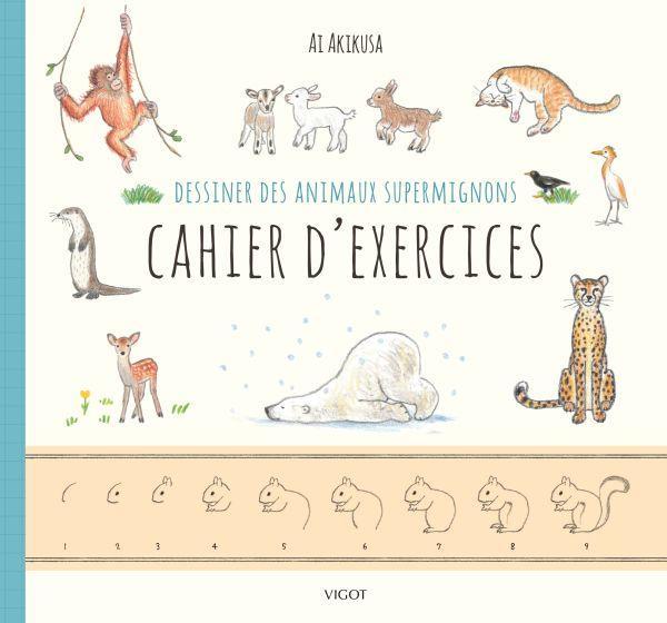 DESSINER DES ANIMAUX SUPERMIGNONS CAHIER D'EXERCICES
