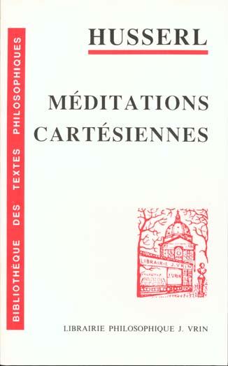 HUSSERL - MEDITATIONS CARTESIENNES INTRODUCTION A LA PHENOMENOLOGIE