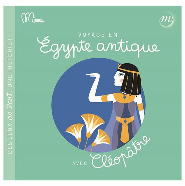 VOYAGE EN EGYPTE ANTIQUE AVEC CLEOPATRE