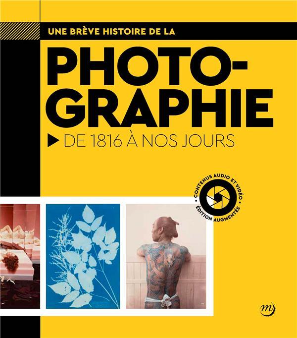 UNE BREVE HISTOIRE DE LA PHOTOGRAPHIE  -  DE 1816 A NOS JOURS