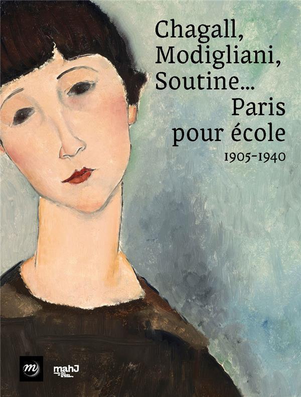 CHAGALL, MODIGLIANI, SOUTINE... PARIS POUR ECOLE  -  1905-1940