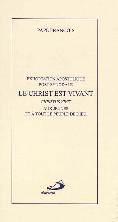 LE CHRIST EST VIVANT, NOTRE ESPERANCE - EXHORTATION APOSTOLIQUE POST-SYNODALE