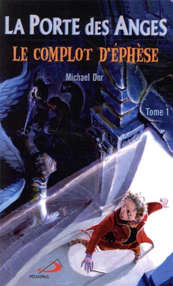 LE COMPLOT D'EPHESE T.1  -  LA PORTE DES ANGES
