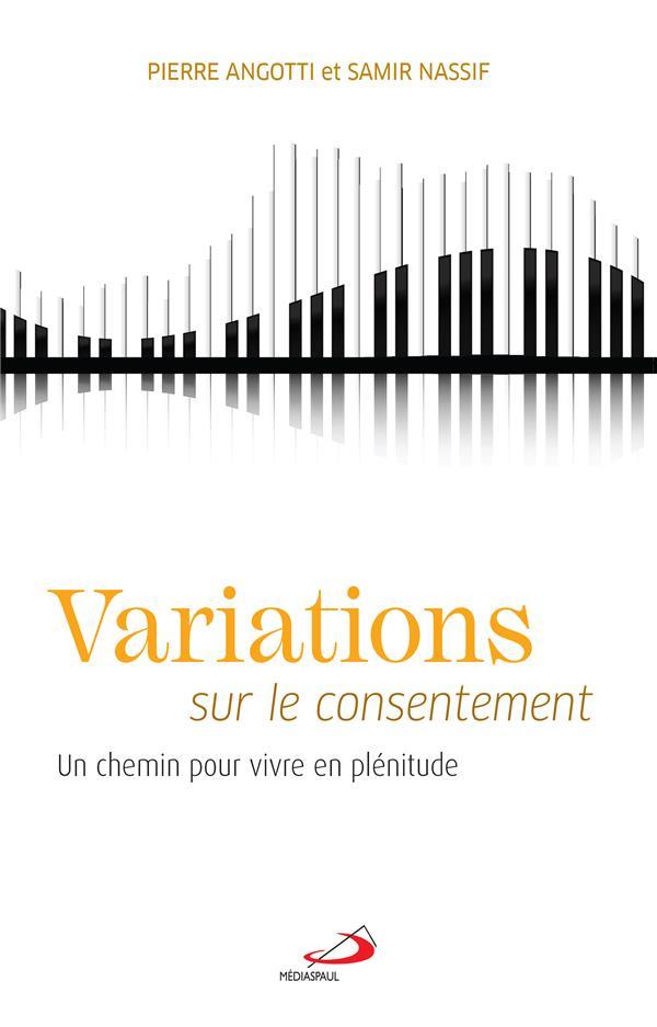 VARIATIONS SUR LE CONSENTEMENT  -  UN CHEMIN POUR VIVRE EN PLENITUDE