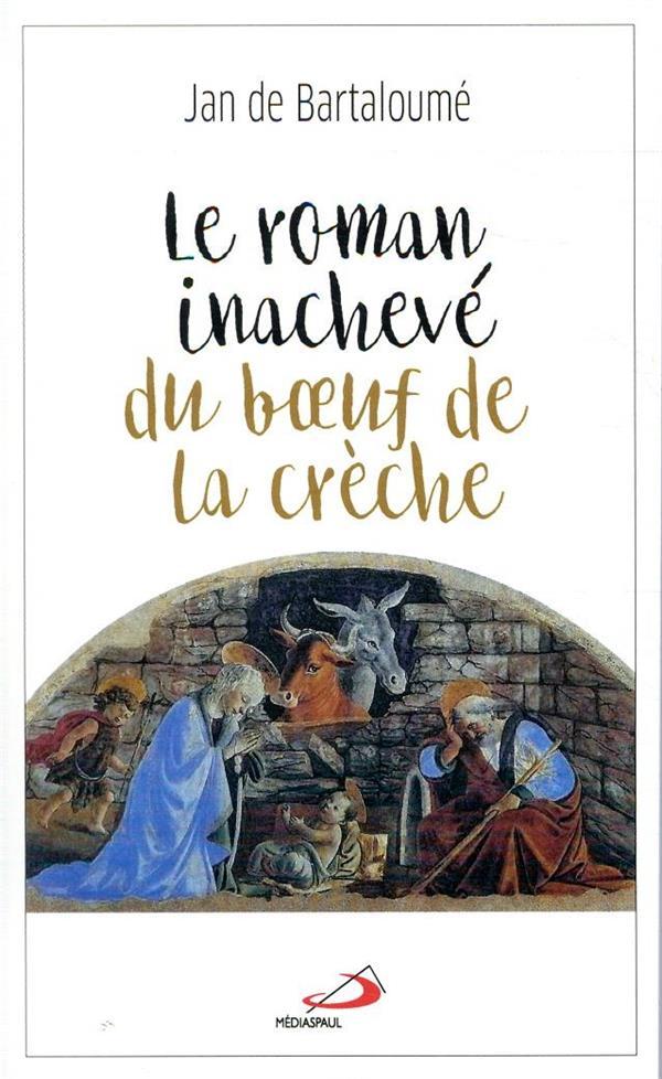 LE ROMAN INACHEVE DU BOEUF DE LA CRECHE