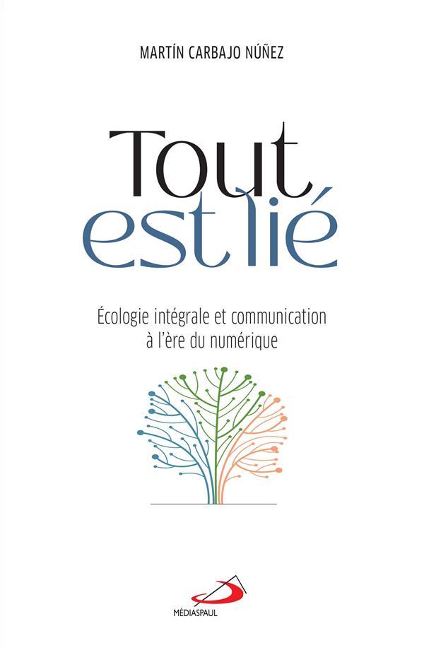 TOUT EST LIE  -  ECOLOGIE INTEGRALE ET COMMUNICATION A L'ERE DU NUMERIQUE