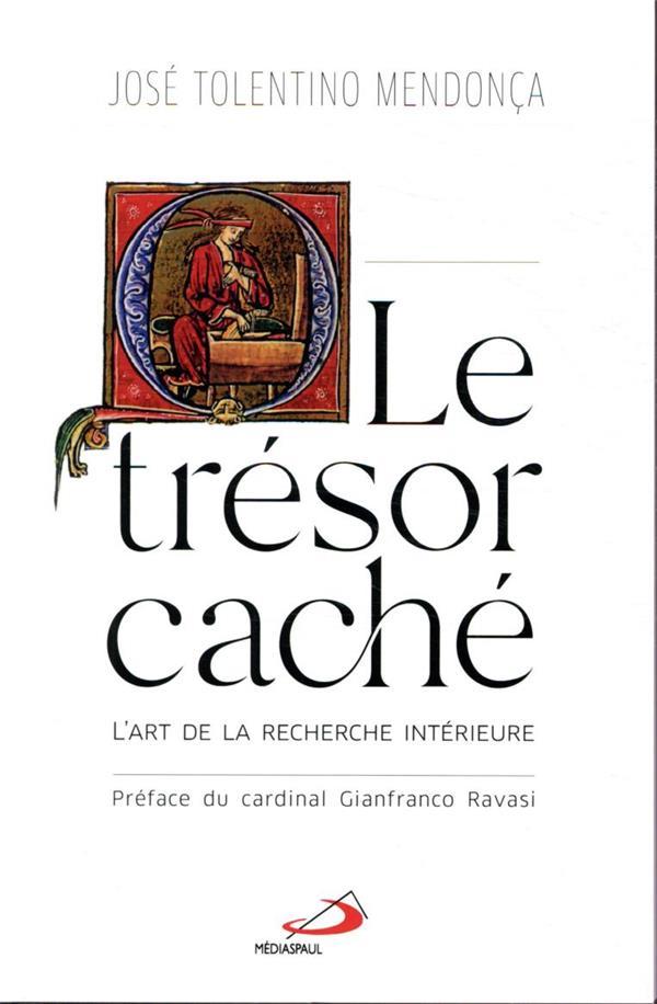 TRESOR CACHE (LE) - ART DE LA RECHERCHE INTERIEURE (L-)