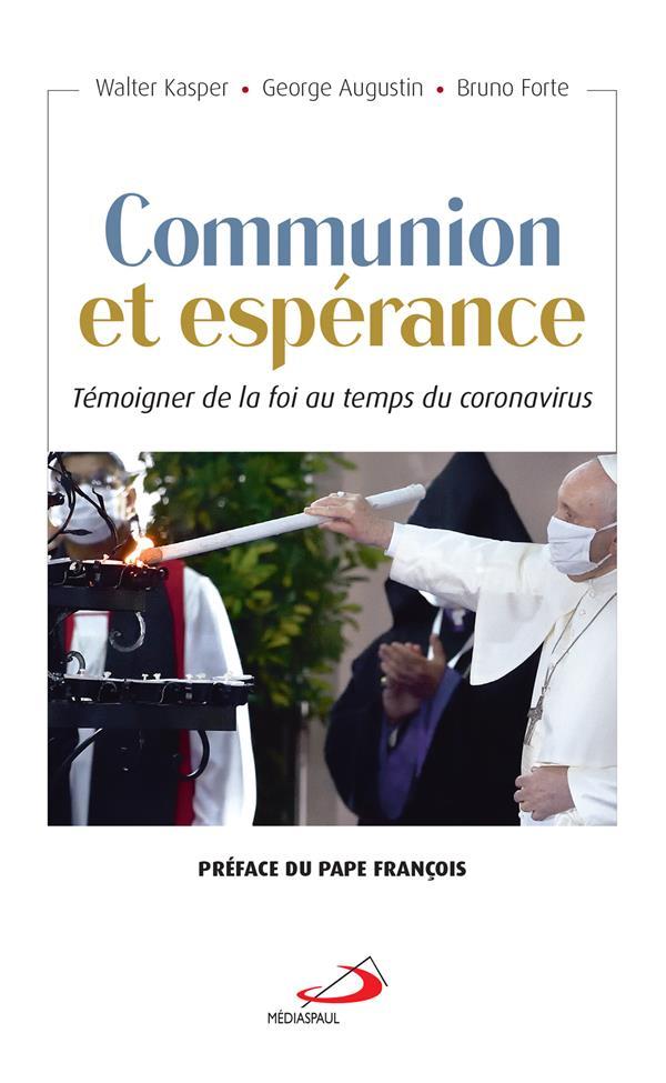 COMMUNION ET ESPERANCE : TEMOIGNER LA FOI AU TEMPS DU CORONAVIRUS