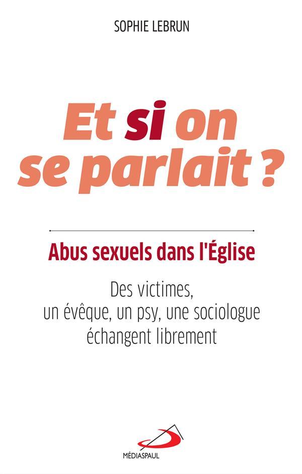 ABUS SEXUELS DANS L'EGLISE, ET SI ON SE PARLAIT ? DES VICTIMES, UN EVEQUE, UN PSY, UNE SOCIOLOGUE ECHANGENT LIBREMENT