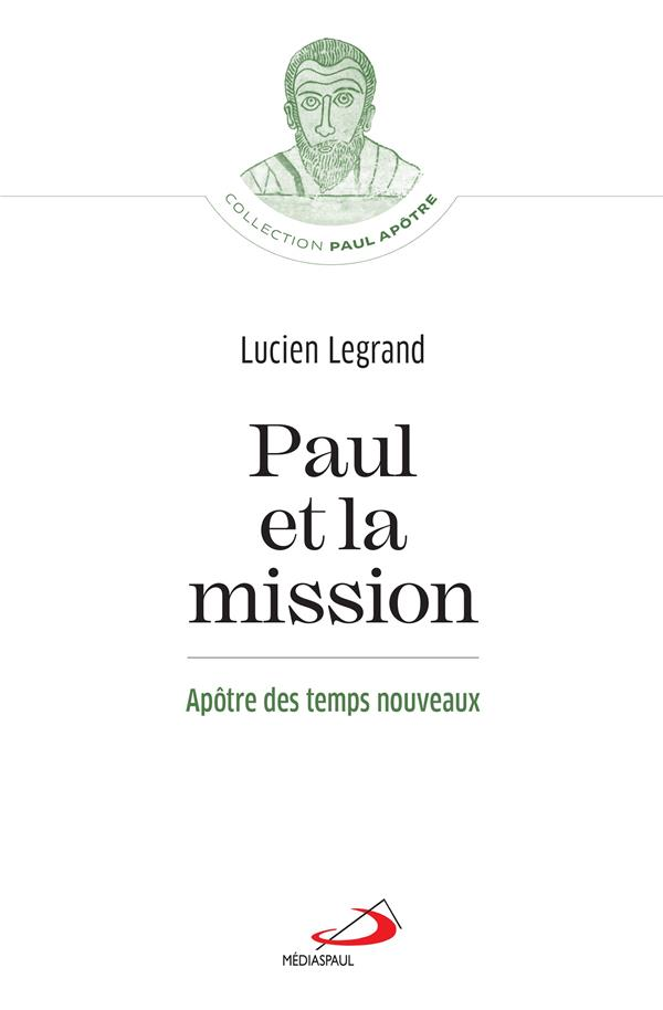 PAUL ET LA MISSION : APOTRE DES TEMPS NOUVEAUX