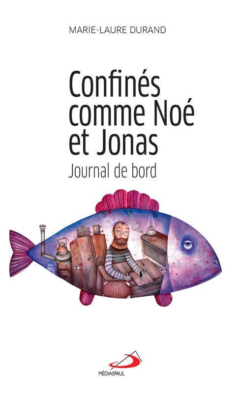 CONFINES COMME NOE ET JONAS : JOURNAL DE BORD
