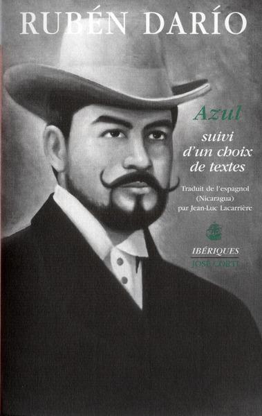 AZUL SUIVI D'UN CHOIX DE TEXTES
