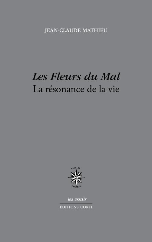 LES FLEURS DU MAL  -  LA RESONANCE DE LA VIE
