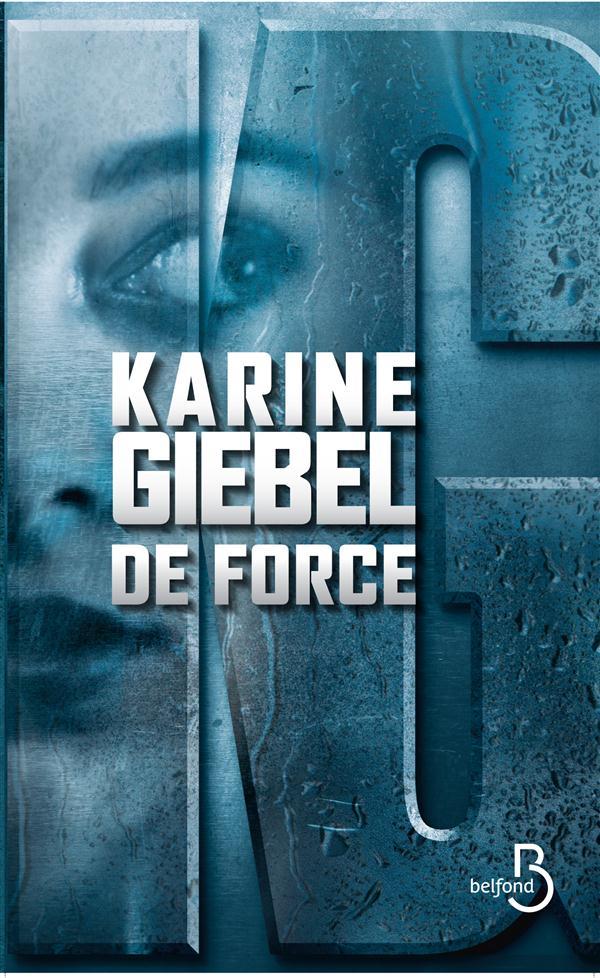 Giebel Karine - DE FORCE