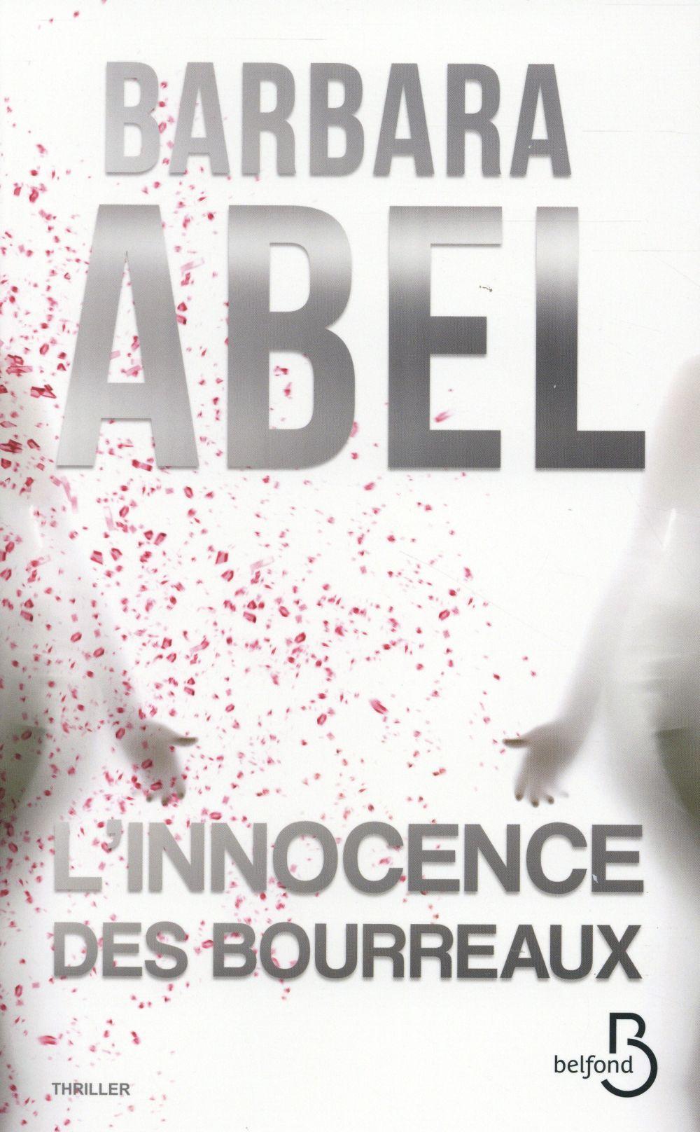 Abel Barbara - L'INNOCENCE DES BOURREAUX