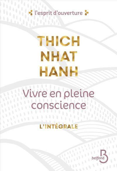 VIVRE EN PLEINE CONSCIENCE - L NHAT HANH THICH BELFOND