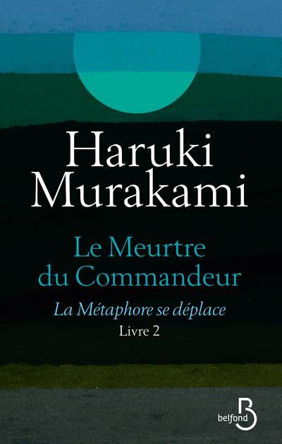 LE MEURTRE DU COMMANDEUR LIVRE MURAKAMI HARUKI BELFOND