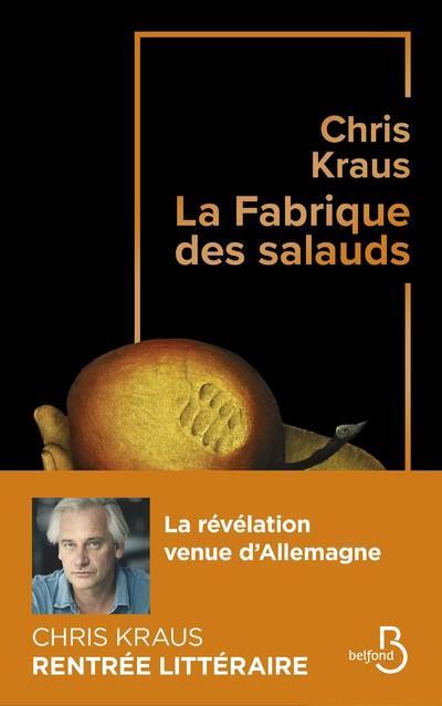 LA FABRIQUE DES SALAUDS KRAUS CHRIS BELFOND