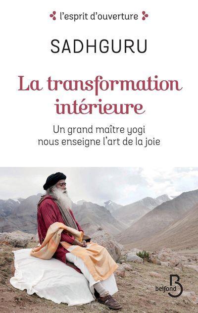 LA TRANSFORMATION INTERIEURE SADHGURU BELFOND