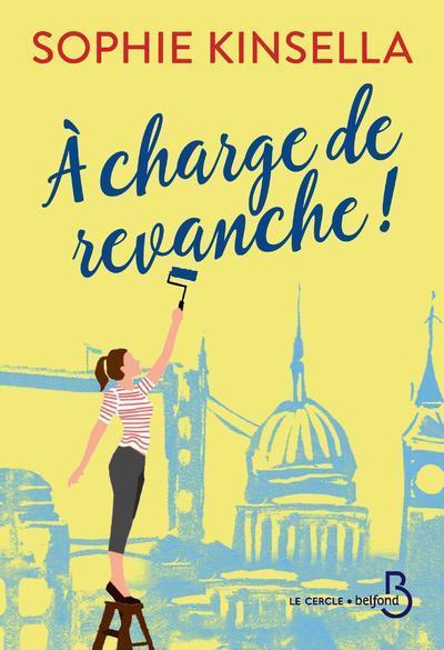A CHARGE DE REVANCHE ! KINSELLA SOPHIE BELFOND