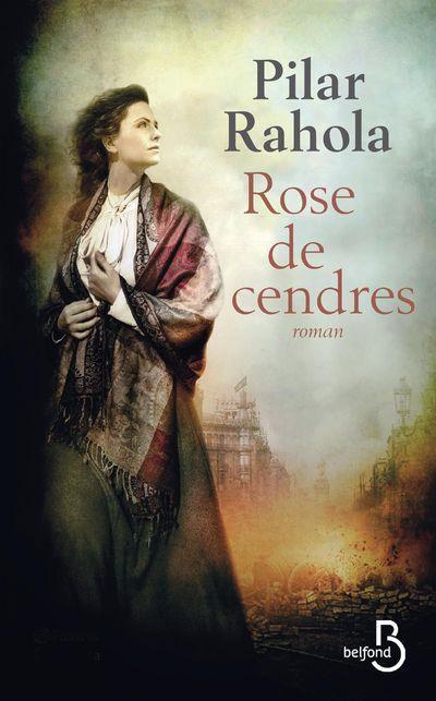 ROSE DE CENDRES RAHOLA PILAR BELFOND