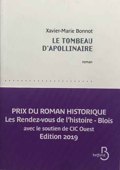 LE TOMBEAU D-APOLLINAIRE BONNOT XAVIER-MARIE BELFOND