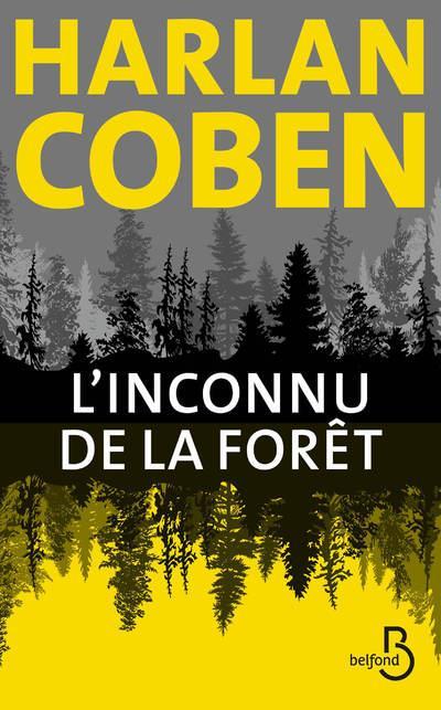 COBEN, HARLAN - L'INCONNU DE LA FORET