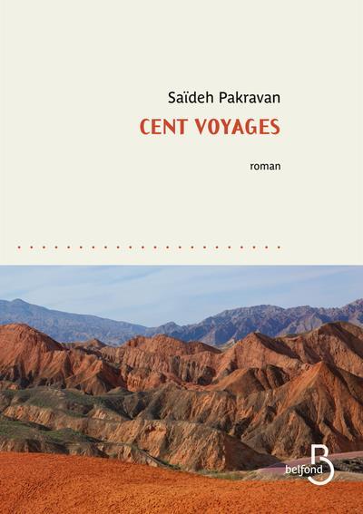 CENT VOYAGES SAIDEH PAKRAVAN BELFOND