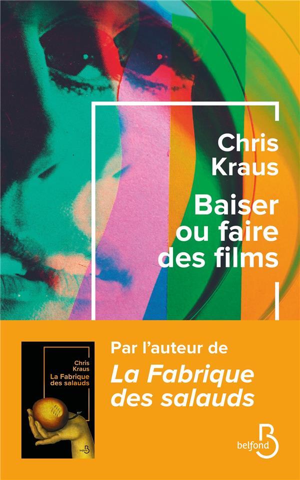 BAISER OU FAIRE DES FILMS KRAUS CHRIS BELFOND