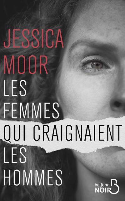 LES FEMMES QUI CRAIGNAIENT LES HOMMES MOOR, JESSICA BELFOND