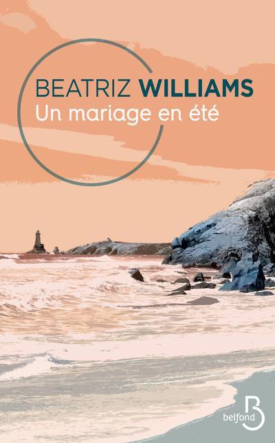 UN MARIAGE EN ETE WILLIAMS, BEATRIZ BELFOND