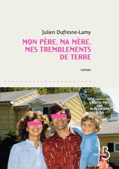 MON PERE, MA MERE, MES TREMBLEMENTS DE TERRE DUFRESNE-LAMY JULIEN BELFOND