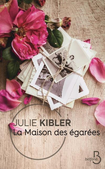 LA MAISON DES EGAREES KIBLER, JULIE BELFOND